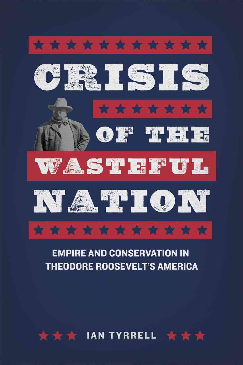 Crisis of the Wasteful Nation By Tyrrell, Ian