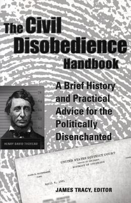 The Civil Disobedience Handbook By Tracy, James (EDT)