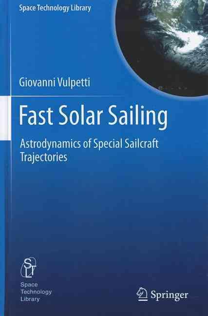 Fast Solar Sailing By Vulpetti, Giovanni